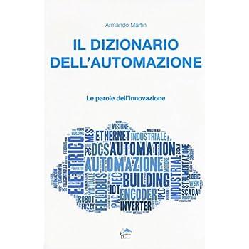 Il Dizionario Dell'automazione. Le Parole Dell'innovazione