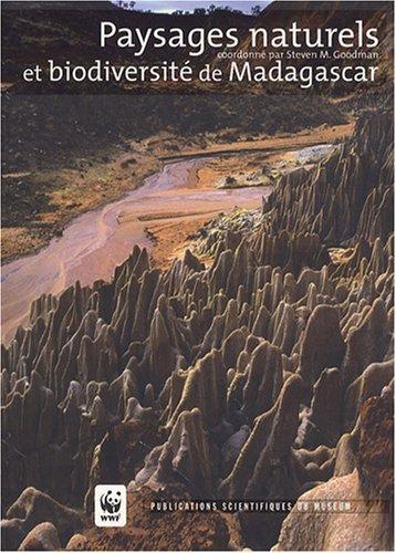 Paysages naturels et biodiversité de Madagascar par Steven M. Goodman, Collectif