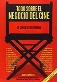 Todo Sobre El Negocio Del Cine (Cine (t & B))