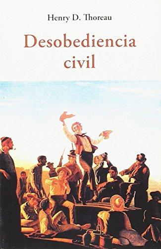 Desobediencia civil (CENTELLAS) por HENRY D. THOREAU