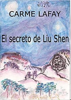 EL SECRETO DE LIU SHEN: Aventuras en el Congo y en China (LAFAY EBOOKS nº 8) de [LAFAY, CARME]