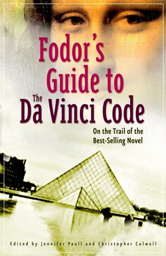 Fodor's Guide to the Da Vinci Code: On the Trail of the Bestselling Novel (Fodors Travel Guides) by Fodor Travel Publications (2006-05-04)
