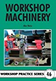 Workshop Machinery (Workshop Practice)