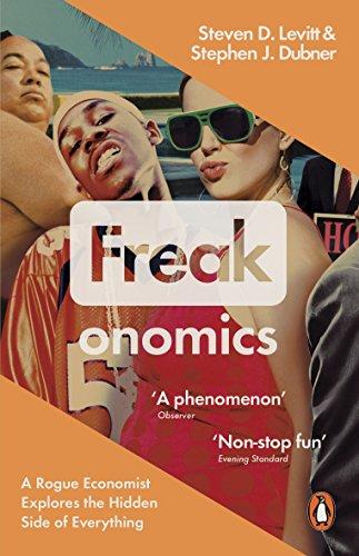 Freakonomics: A Rogue Economist Explores the Hidden Side of Everything (English Edition) por Steven D. Levitt