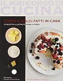 Scarica Libro Torte e dolci fatti in casa 70 ricette illustrate passo a passo (PDF,EPUB,MOBI) Online Italiano Gratis
