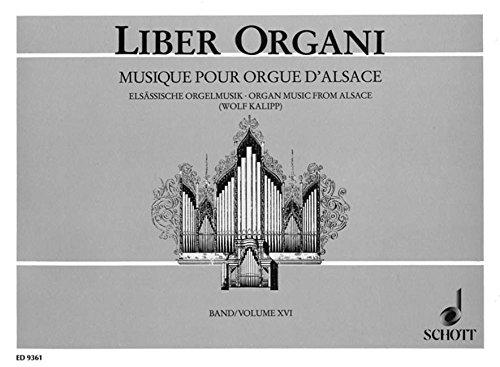 Elsässische Orgelmusik aus vier Jahrhunderten: Orgel. (Liber Organi)