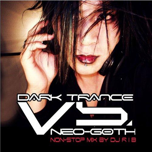Dark Trance Vs. Neo-Goth [Expl...
