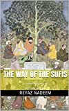 #8: THE WAY OF THE SUFIS: (A JOURNEY INTO THE LIVES OF THREE SAINTS OF ISLAM)