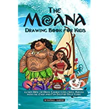 The Moana Drawing Book for Kids: Learn How to Draw Characters from Moana with the Easy and Fun Step-by-Step Guide (English Edition)