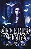Severed Wings: Volume 1