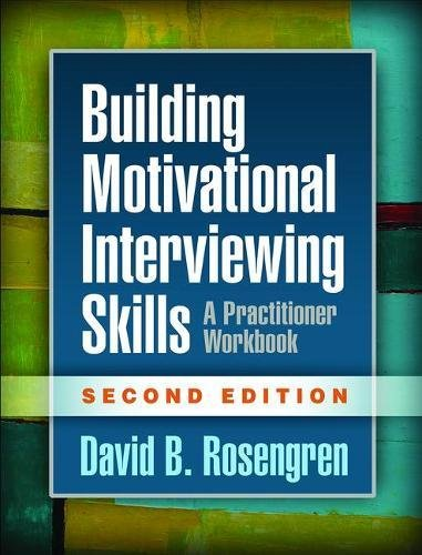 Building Motivational Interviewing Skills: A Practitioner Workbook (Applications of Motivational Interviewing (Paperback))