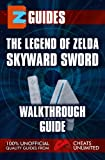 EZ Guides - The Legend of Zelda Skyward Sword (English Edition)