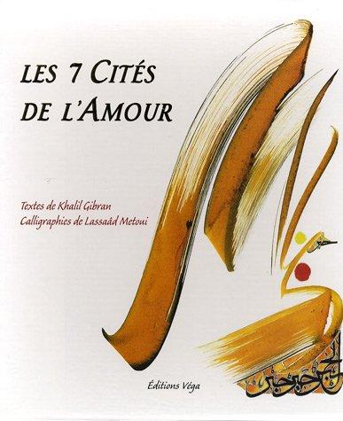Les 7 Cités de l'Amour par Khalil Gibran