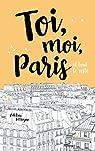 Toi, moi, Paris et tout le reste par Ferrigno