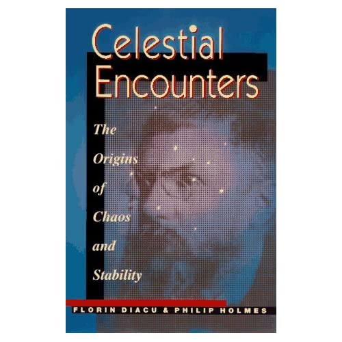 Celestial Encounters: The Origins of Chaos and Stability (Princeton Science Library) by Florin Diacu (1996-12-01)