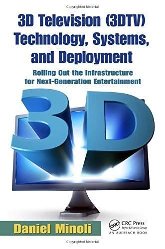 3d-television-3dtv-technology-systems-and-deployment-rolling-out-the-infrastructure-for-next-generat