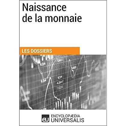 Naissance de la monnaie: Les Dossiers d'Universalis