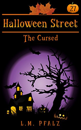 The Cursed: a short story (Halloween Street Book 27) (English Edition) (Halloween Collector S Edition)