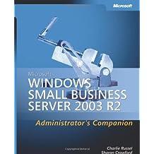 Microsoft® Windows® Small Business Server 2003 R2 Administrator's Companion (Admin Companion) by Charlie Russel (2006-06-28)