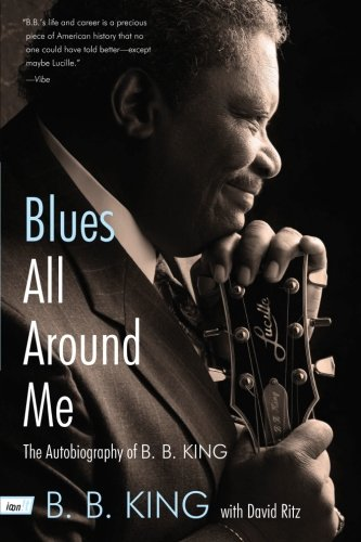 Blues All Around Me: The Autobiography of B. B. King Blue Bb