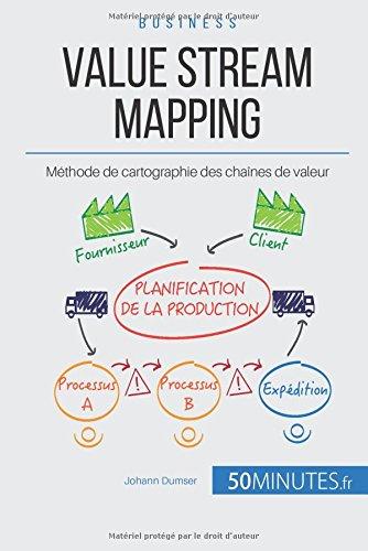 Le Value Stream Mapping, outil roi du Lean: Cartographier la chaîne de production de valeur (Gestion & Marketing) por Johann Dumser
