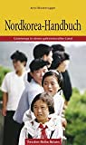 Nordkorea-Handbuch: Unterwegs in einem geheimnisvollen Land (Trescher-Reiseführer)