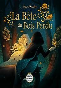 La Bête du Bois Perdu par Nina Gorlier