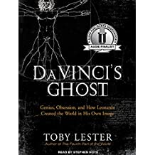 Da Vinci's Ghost: Genius, Obsession, and How Leonardo Created the World in His Own Image
