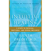 Dr. Judith Orloff's Guide to Intuitive Healing: 5 Steps to Physical, Emotional, and Sexual Wellness (English Edition)