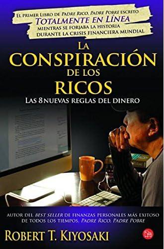 Descargar gratis La Conspiración De Los Ricos: Las 8 Nuevas Reglas Del Dinero de Robert T. Kiyosaki
