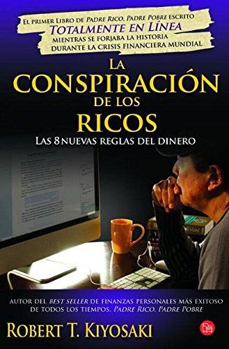 La Conspiración De Los Ricos: Las 8 Nuevas Reglas Del Dinero