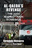 Al–Qaeda`s Revenge – The 2004 Madrid Train Bombings