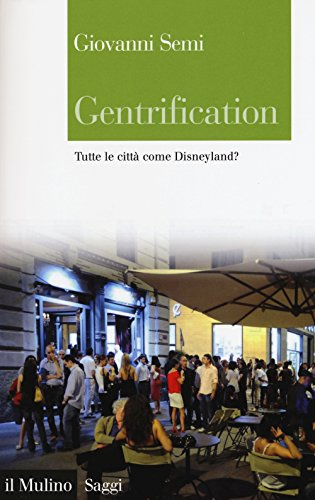 Gentrification. Tutte le città come Disneyland? - Amazon Semi