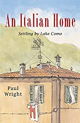 An Italian Home:: Settling by Lake Como (Italian Trilogy Book 1)