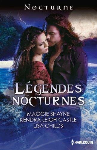 Légendes nocturnes : 3 nouvelles inédites par Maggie Shayne