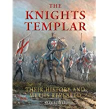Knights Templar: Their History and Myths Revealed by Alan Butler (2014-01-15)