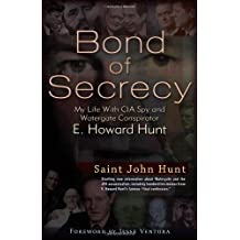 Bond of Secrecy: My Life with CIA Spy and Watergate Conspirator E. Howard Hunt