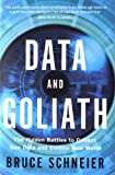 Data and Goliath – The Hidden Battles to Collect Your Data and Control Your World