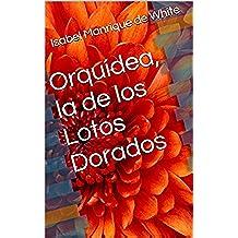 Orquídea, la de los Lotos Dorados