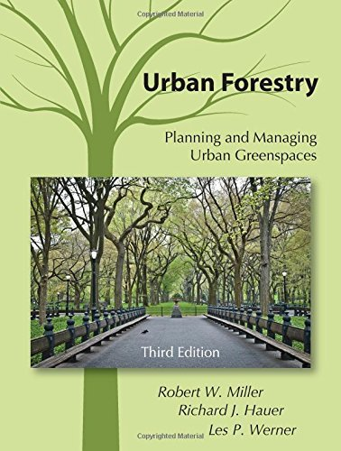 Urban Forestry: Planning and Managing Urban Greenspaces, Third Edition by Robert W. Miller (2015-04-07)