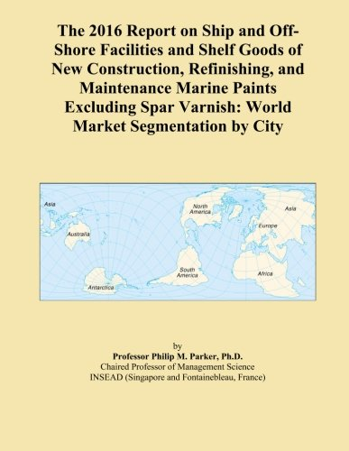 the-2016-report-on-ship-and-off-shore-facilities-and-shelf-goods-of-new-construction-refinishing-and