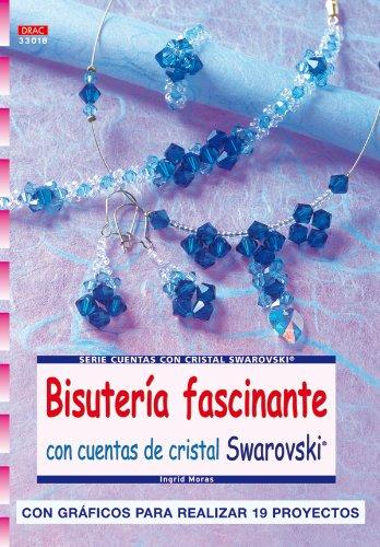 Serie Swarorovski nº 18. BISUTERÍA FASCINANTE CON CUENTAS DE CRISTAL SWAROVSKI (Cp - S.Cristal Swarovski)