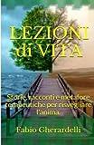 Scarica Libro Lezioni Di Vita Storie Racconti E Metafore Terapeutiche Per Risvegliare L anima (PDF,EPUB,MOBI) Online Italiano Gratis