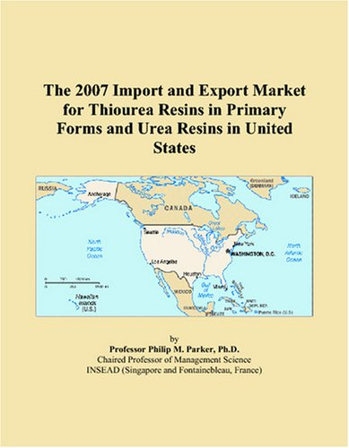 The 2007 Import and Export Market for Thiourea Resins in Primary Forms and Urea Resins in United States