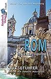 Rom auf Berninis Spuren: Reiseführer durch die barocke Metropole