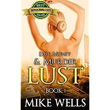 Lust, Money & Murder - Book 1: A Female Secret Service Agent Takes on an International Criminal