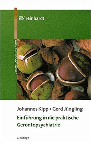 Einführung in die praktische Gerontopsychiatrie: Zum verstehenden Umgang mit alten Menschen (Reinhardts Gerontologische Reihe)