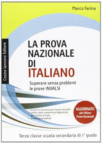 La prova nazionale di italiano. Superare senza problemi le prove INVALSI. Per la 3 classe della Scuola media