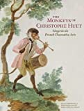 The Monkeys of Christophe Huet: Singeries in French Decorative Arts by Nicole Garnier-Pelle (2011-09-06)