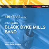 Black Dyke Hills Band: 150 Years Of The Black Dyke Mills Band